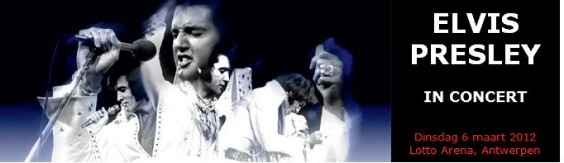 Nieuws afbeelding: Elvis Presley in concert - Lotto Arena, Antwerpen - 06.03.2012