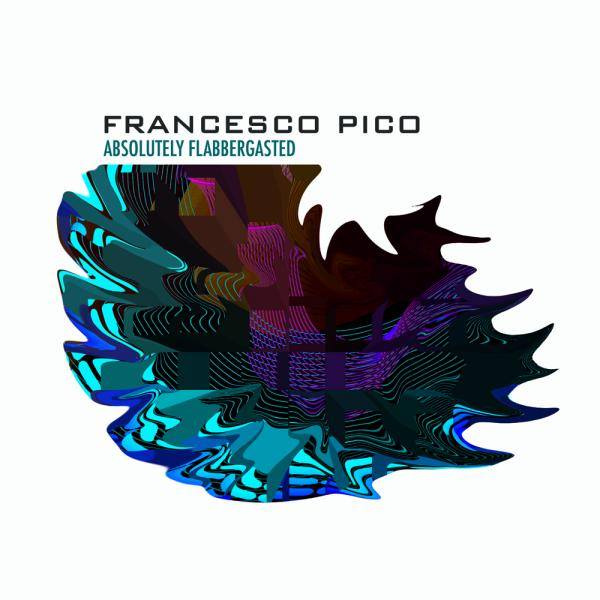 Nieuws afbeelding: Album release: Francesco Pico - Absolutely Flabbergasted